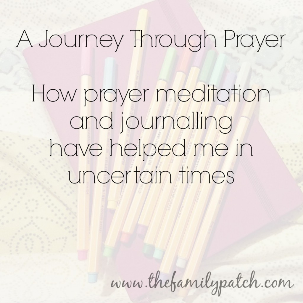How prayer, meditation and journalling have helped me in uncertain times
