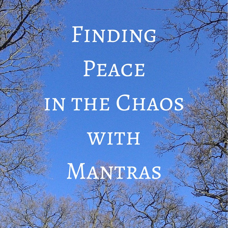 Finding Peace in the Chaos with Mantras