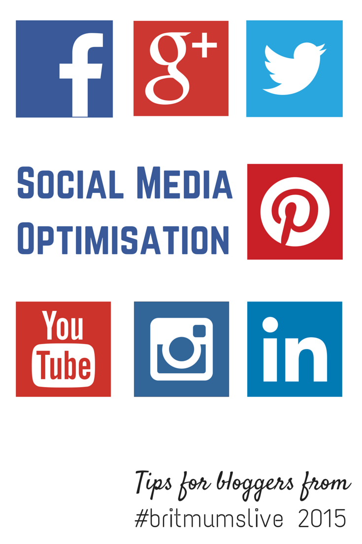 Social Media Optimisation Tips for Bloggers from #britmumslive 2015