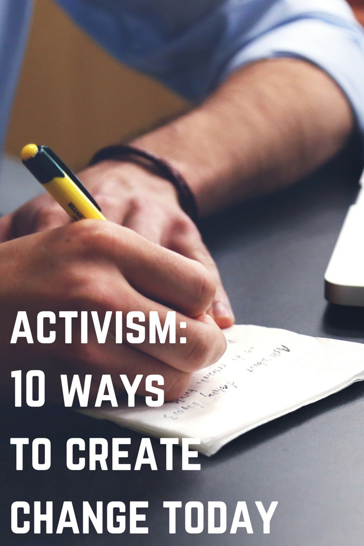Activism: 10 ways to create political change today