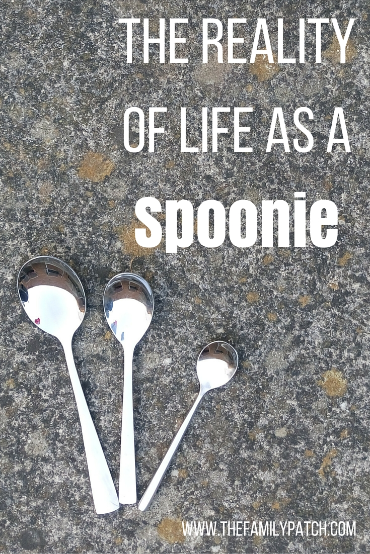 The Reality of Life as a Spoonie - The Family Patch