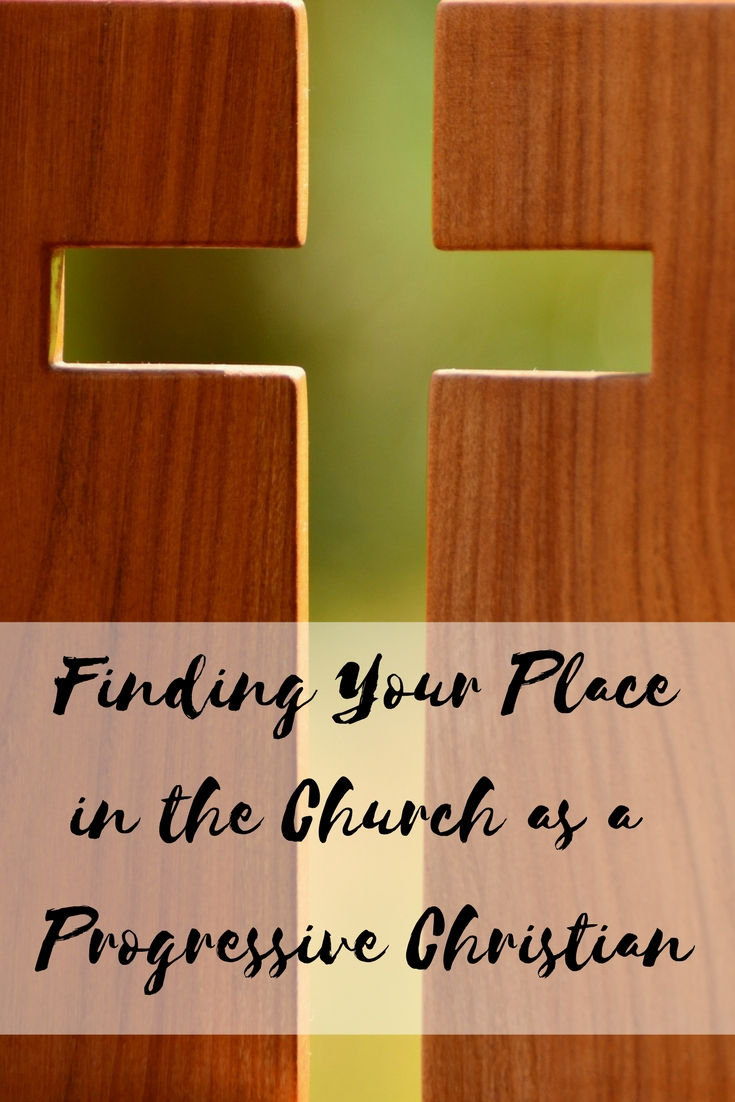 Finding Your Place in the Church as a Progressive Christian